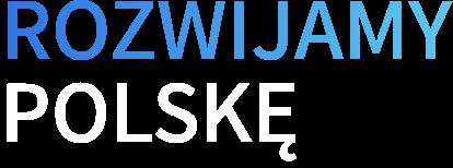Rozwijamy Polskę!